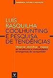 Coolhunting e Pesquisa de Tendências - observar, identificar e mapear as tendências e mentalidades emergentes do consumidor