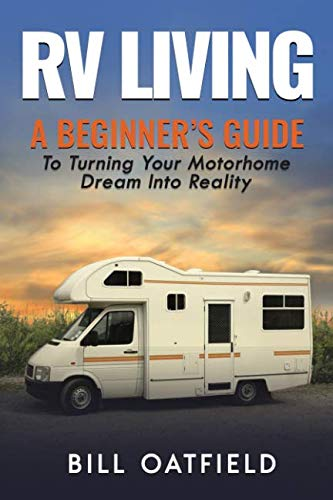 RV Living: A Beginner#039s Guide To Turning Your Motorhome Dream Into Reality