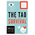 The Tao of Survival: Skills to Keep You Alive
