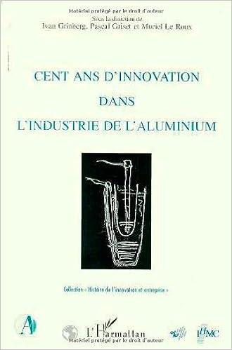 Télécharger en ligne Cent ans d'innovation dans l'industrie aluminium pdf, epub