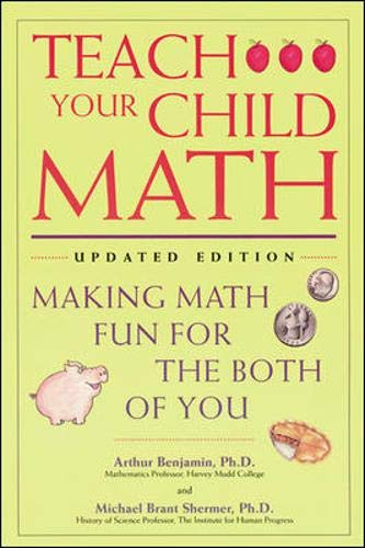 Teach Your Child Math : Making Math Fun for the Both of You by McGraw-Hill