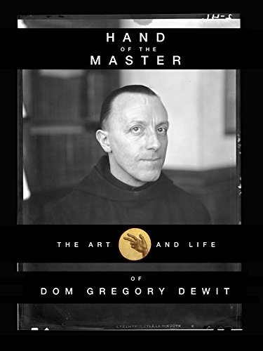 - Hand of the Master: The Art and Life of Dom Gregory De Wit