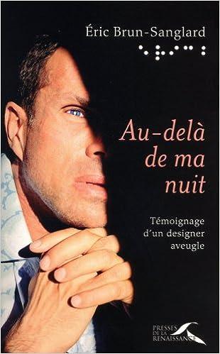 Lire un Au-delà de ma nuit : Témoignage d'un designer aveugle epub pdf