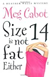 A Review of Size 14 Is Not Fat Eitherbyerobererwilbe