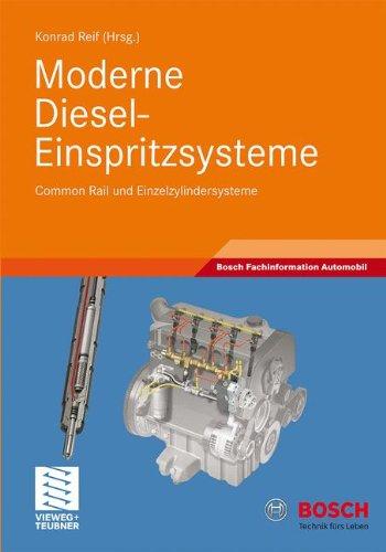 Moderne Diesel-Einspritzsysteme: Common Rail und Einzelzylindersysteme (Bosch Fachinformation Automobil)