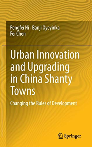 Urban Innovation and Upgrading in China Shanty Towns: Changing the Rules of Development