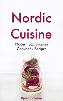 nordic cuisine modern scandinavian cookbook viking diet recipes for appetizer course and