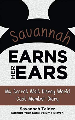 ars: My Secret Walt Disney World Cast Member Diary (Earning Your Ears) ()