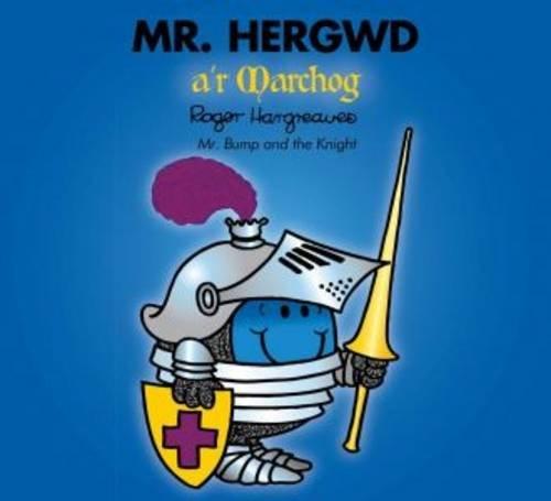 Read Online Llyfrau Mr Men a Miss Fach: Mr Hergwd a'r Marchog (Welsh Edition) ebook
