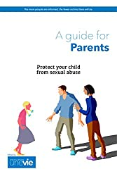 Protect your child from sexual abuse: A guide for parents (PedoHelp Book 1)
