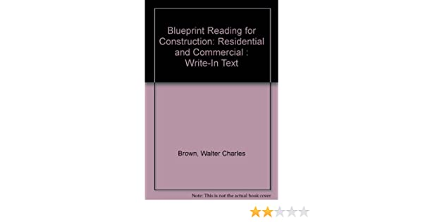 Blueprint reading for construction residential and commercial blueprint reading for construction residential and commercial write in text walter charles brown 9780870068256 amazon books malvernweather Image collections