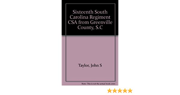 Sixteenth South Carolina Regiment CSA from Greenville County
