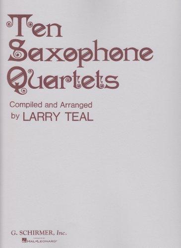 Ten Saxophone Quartets (Saxophone Quartet Music)