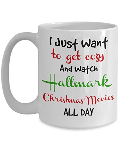 Hallmark Christmas Movies Mug – I Just Want To Get Cozy And Watch Hallmark Christmas Movies All Day Coffee Mug