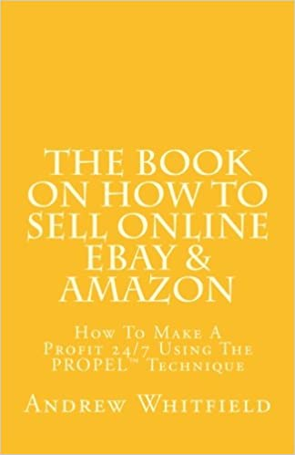 The Book on How to Sell Online EBay & Amazon: How To Make A