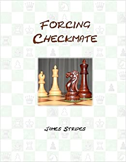 Forcing Checkmate by [Stripes, James]