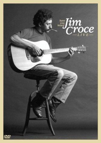 have-you-heard-jim-croce-live
