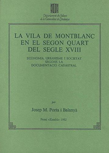 Vila de Montblanc en el segon quart del segle XVIII. Economia por Porta i Balanyà , Josep M.