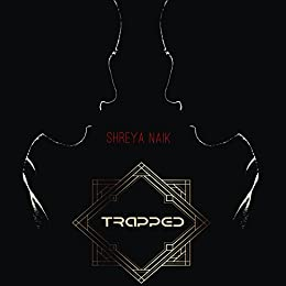 Trapped (English Edition) por [Naik, Shreya]