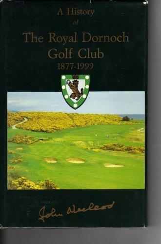 A History of the Royal Dornoch Golf Club 1877-1999 by John Macleod - Elgin Mall Shopping