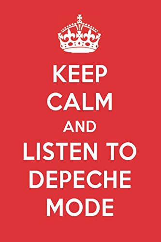 Keep Calm And Listen To Depeche Mode: Depeche Mode Designer Notebook ()