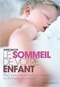 Le sommeil de votre enfant par Anne Bacus