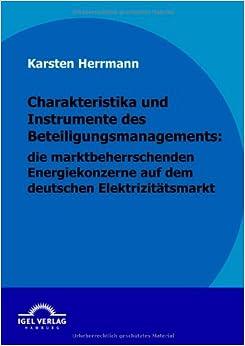 Charakteristika und Instrumente des Beteiligungsmanagements: die marktbeherrschenden Energiekonzerne auf dem deutschen Elektrizitätsmarkt