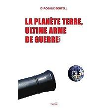 La Planète Terre, Ultime Arme de Guerre: Tome 1