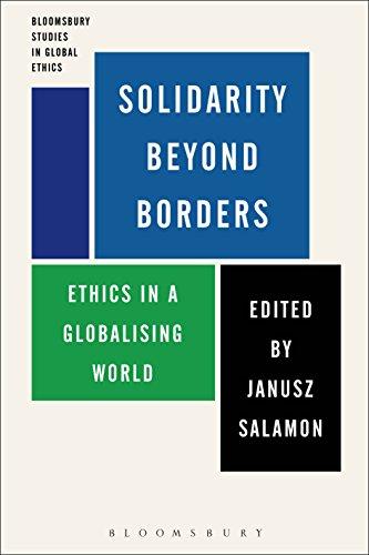 Solidarity Beyond Borders: Ethics in a Globalising World (Bloomsbury Studies in Global Ethics) Pdf