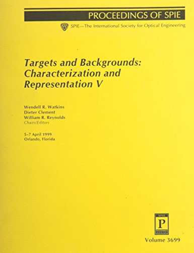 Targets and Backgrounds: Characterization and Representation V : 5-7 April 1999 Orlando, Florida (Proceedings of Spie--The International Society for Optical Engineering, V. 3699.) (Thermography Paper)