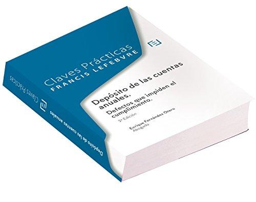 Claves prácticas Depósito de las Cuentas Anuales: Defectos que impiden el cumplimiento (2ª edición) por Lefebvre-El Derecho