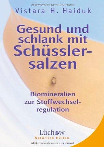 Gesund und schlank mit Schüsslersalzen: Biomineralien zur Stoffwechselregulation