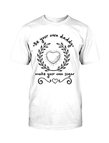 (Be Your Own Daddy Make Your Own Sugar Daddy Shirt)