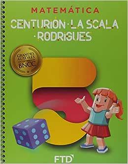 Matemática - Centurión, La Scala e Rodrigues - 5º ano