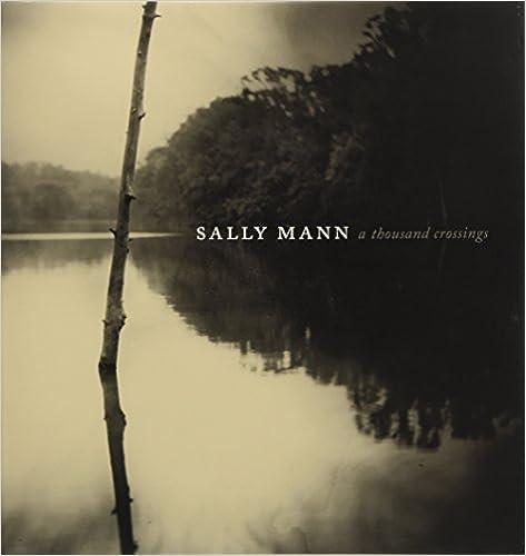Sally Mann : A thousand crossings