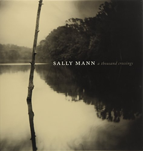 Sally Mann: A Thousand Crossings