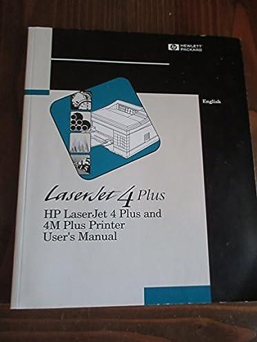hp laserjet 4 plus and 4m plus printer user s manual hewlett rh amazon com hp laserjet 4 service manual pdf hp laserjet 4 manual pdf