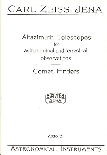 (Carl Zeiss Altazimuth Telescopes for astonomical and terrestrial observiation - Comet Finders (Jena catalog Astro 31))