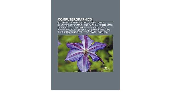 Computergraphics: 3D-computergraphics, Computeranimatiefilm, Computerprinter, TMNT, Kung Fu Panda, Finding Nemo, Up, Ratatouille, Cars: Amazon.es: Bron: Wikipedia: Libros en idiomas extranjeros