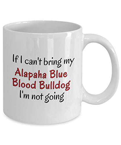 If I Cant Bring My Alapaha Blue Blood Bulldog Dog Mug Novelty Birthday Gifts Cup for Men Women Humor Quotes Unique Work Ceramic Coffee Gifts 2