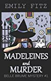 Madeleines and Murder: A Paranormal Cozy Mystery (Belle Brume Mystery) by  Emily Fitz in stock, buy online here