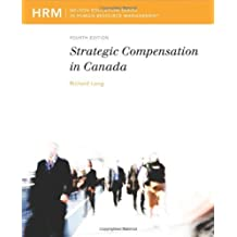 Strategic Compensation in Canada: Written by Richard J. Long, 2009 Edition, (4th) Publisher: Nelson College Indigenous [Paperback]