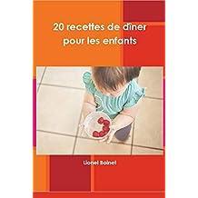 20 recettes de dîner pour les enfants (French Edition)