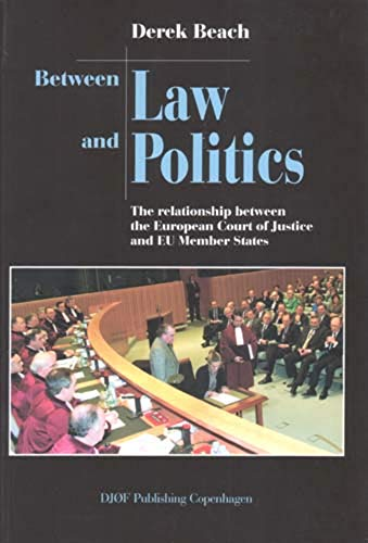 Between Law and Politics: The Relationship Between the European Court of Justice and EU Member States