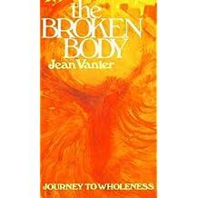 Broken Body: Journey to Wholeness