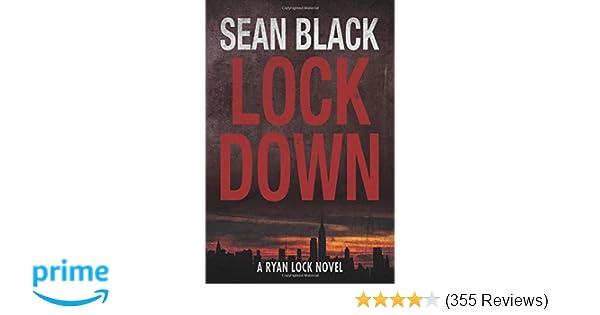 Amazon com: Lockdown (Ryan Lock) (9781490309743): Sean Black
