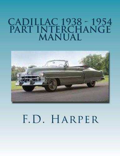 Cadillac 1938 - 1954 Part Interchange Manual (Cadillac Parts Repair)