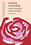 Narrative Counselling : Social and Linguistic Processes of Change, Muntigl, Peter, 1588115348