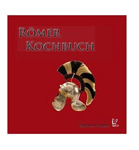Das Römer-Kochbuch (Gewinner des GOURMAND WORLD COOKBOOK AWARDS in der Kategorie 'BEST ITALIAN CUISINE'