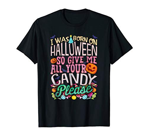 Born On Halloween (I Was Born On Halloween So Give Me All Your Candy)